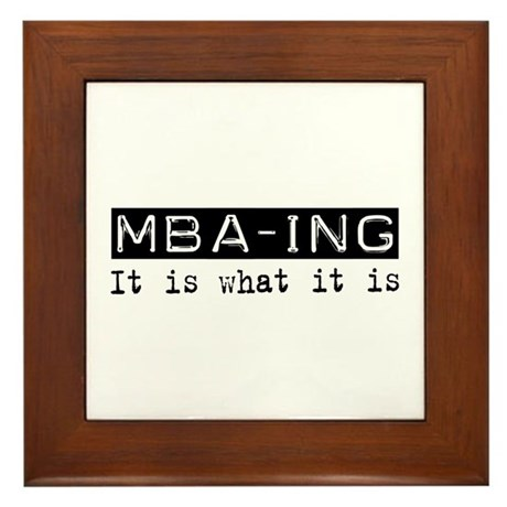 MBA-ing Is Framed Tile