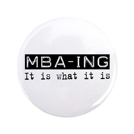 """MBA-ing Is 3.5"""" Button"""
