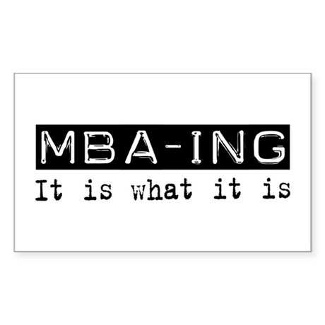 MBA-ing Is Rectangle Sticker