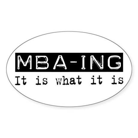 MBA-ing Is Oval Sticker