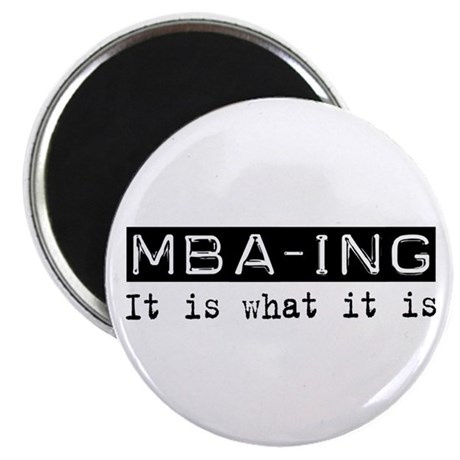 "MBA-ing Is 2.25"" Magnet (100 pack)"