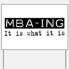 MBA-ing Is Yard Sign