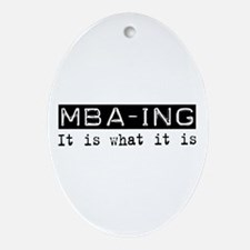 MBA-ing Is Oval Ornament