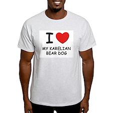 I love MY KARELIAN BEAR DOG T-Shirt