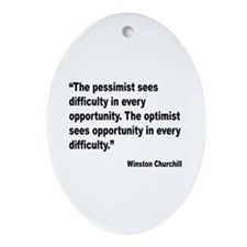 Churchill Pessimist Optimist Quote Oval Ornament
