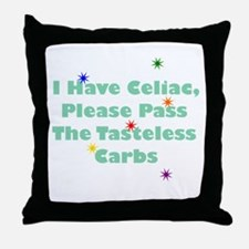 I Have Celiac Throw Pillow