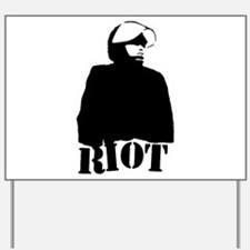 Riot Yard Sign