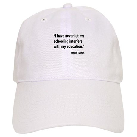 Mark Twain Education Quote Cap