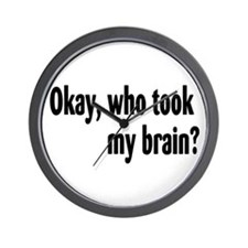 Okay, Who Took My Brain? Wall Clock