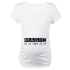 Magic Is Shirt