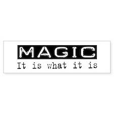 Magic Is Bumper Bumper Sticker