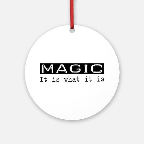 Magic Is Ornament (Round)
