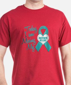 Missing My Mother-In-Law 1 TEAL T-Shirt