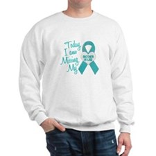 Missing My Mother-In-Law 1 TEAL Sweatshirt