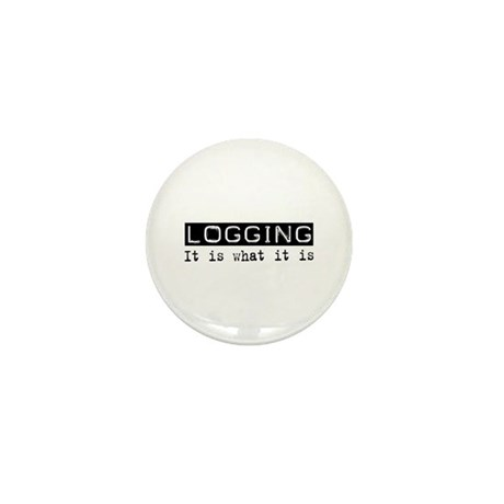 Logging Is Mini Button (100 pack)