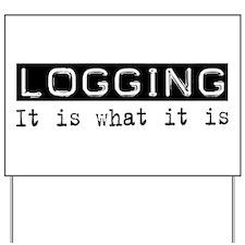Logging Is Yard Sign