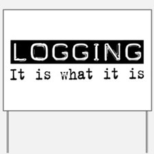 Logging Is Yard Sign
