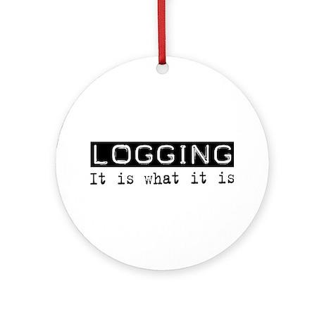 Logging Is Ornament (Round)