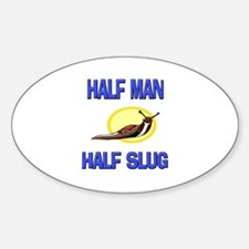 Half Man Half Slug Oval Decal