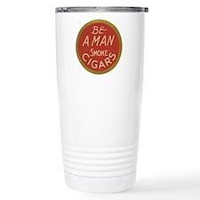 Be a Man Vintage Cigar Ad Travel Mug