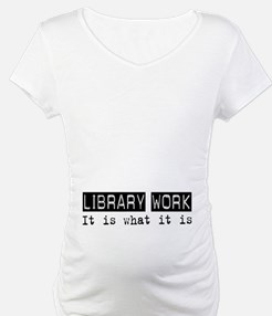 Library Work Is Shirt