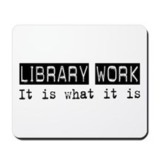 Library Work Is Mousepad