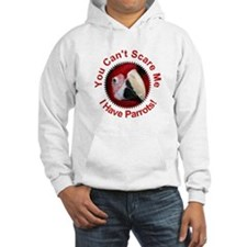 You can't scare me, I have pa Hoodie