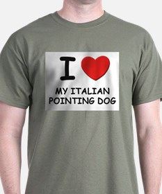I love MY ITALIAN POINTING DOG T-Shirt