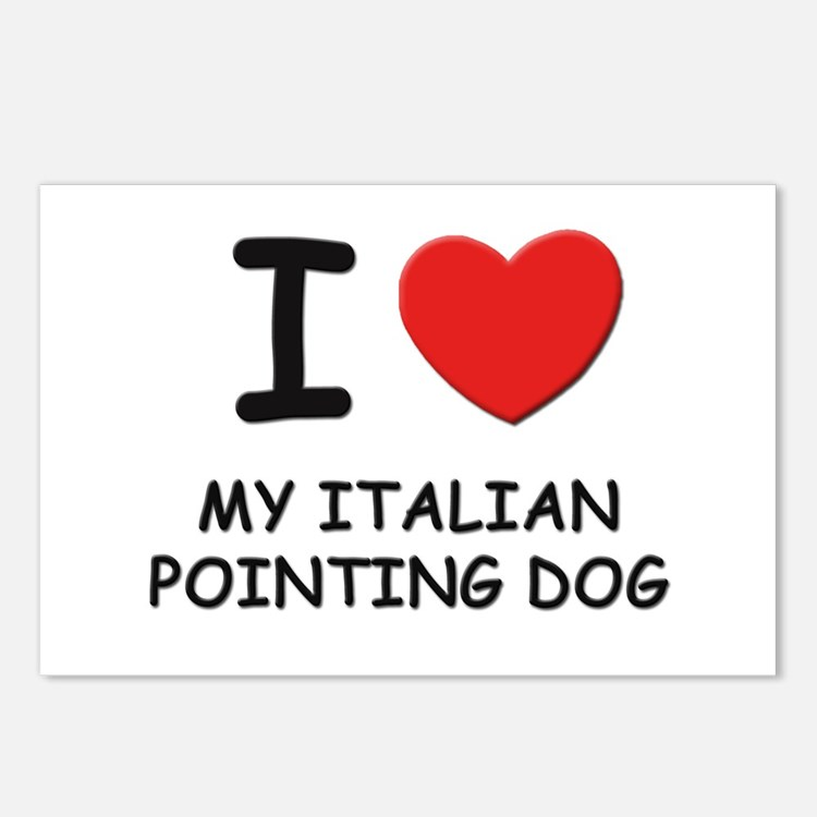 I love MY ITALIAN POINTING DOG Postcards (Package