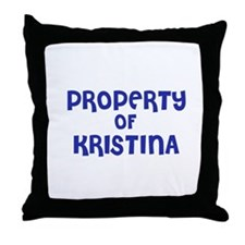 Property of Kristina Throw Pillow