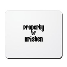 Property of Kristen Mousepad