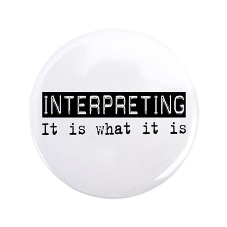 "Interpreting Is 3.5"" Button (100 pack)"