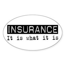 Insurance Is Oval Decal