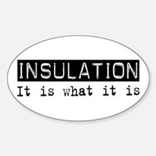 Insulation Is Oval Decal
