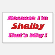 Because I'm Shelby Rectangle Decal