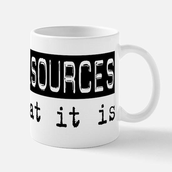 Human Resources Is Mug