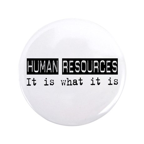 "Human Resources Is 3.5"" Button"