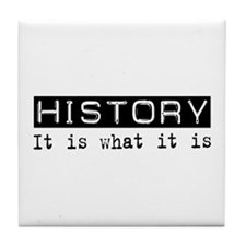 History Is Tile Coaster