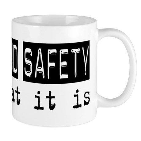 Health and Safety Is Mug