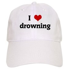 I Love drowning Baseball Cap