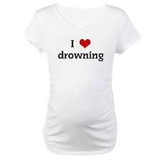 I Love drowning Shirt