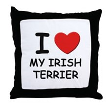 I love MY IRISH TERRIER Throw Pillow