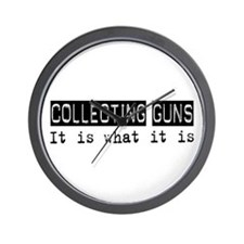Collecting Guns Is Wall Clock