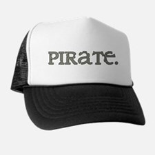 PIRATE >> Any other questions Trucker Hat