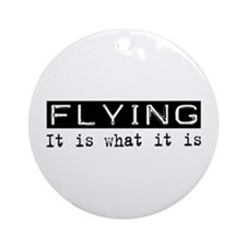 Flying Is Ornament (Round)