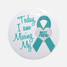 Missing My Best Friend 1 TEAL Ornament (Round)