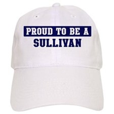 Proud to be Sullivan Baseball Cap