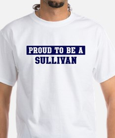 Proud to be Sullivan Shirt