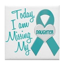Missing My Daughter 1 TEAL Tile Coaster