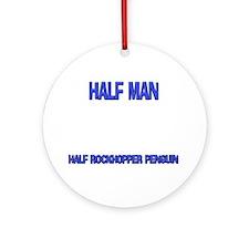 Half Man Half Rockhopper Penguin Ornament (Round)